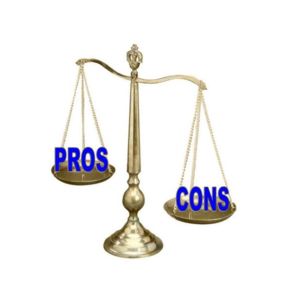 Weigh the pros and cons