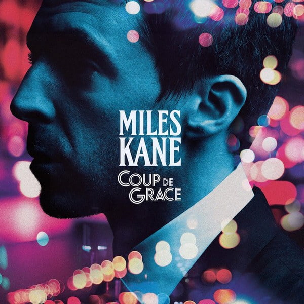 Miles Kane on the meaning behind new album Coup de Grace