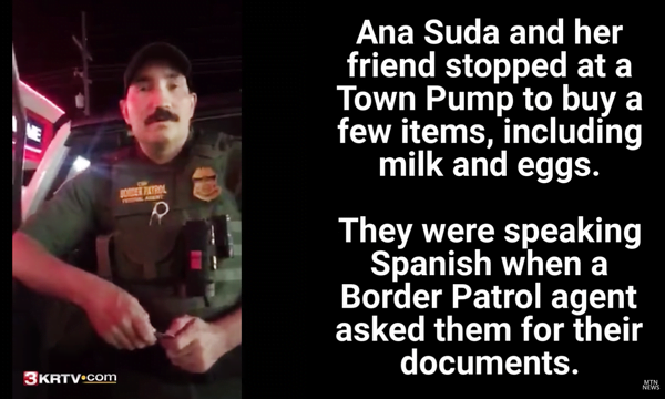 They Spoke Spanish in a Montana Store. Then a Border Agent Asked for Their IDs.