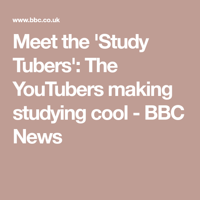 Meet the 'Study Tubers': The YouTubers making studying cool