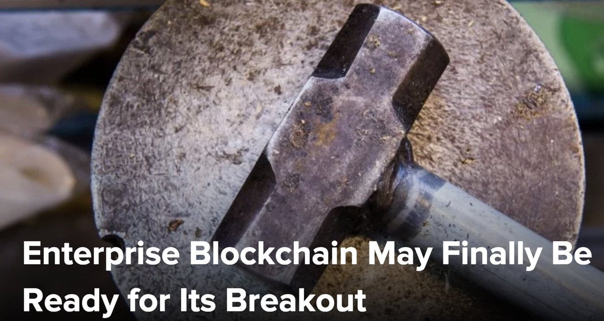 Enterprise Blockchain May Finally Be Ready for Its Breakout